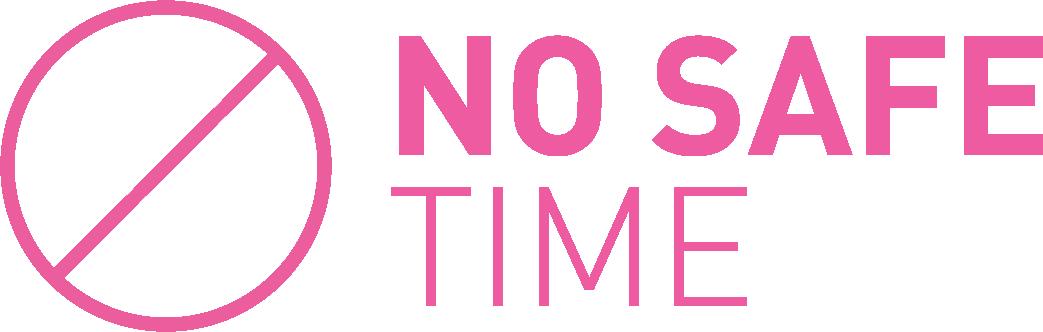 No Safe Time